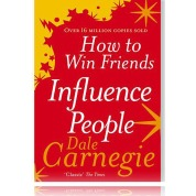 How To Win Friends & Influence People - Dale Carnege